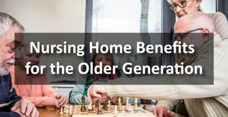 Nursing Home Benefits for the Older Generation